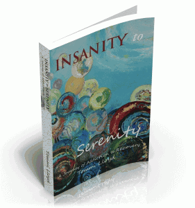 From Insanity to Serenity